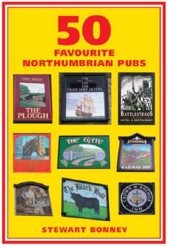 50 Favourite Northumbrian Pubs by Stewart Bonney