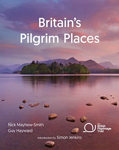 Britain's Pilgrim Places By Nick Mayhew-Smith