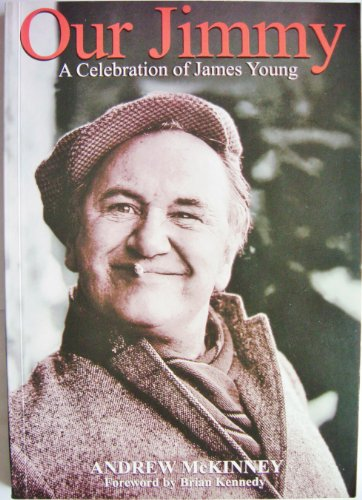 Our Jimmy: A Celebration of James Young By Andrew McKinney