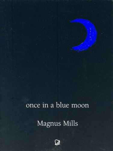 Once in a Blue Moon by Magnus Mills