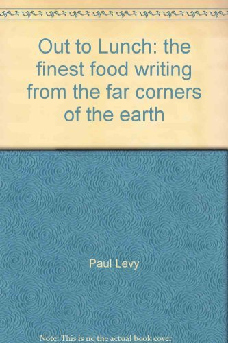 Out to Lunch: the finest food writing from the far corners of the earth By Ann Barr