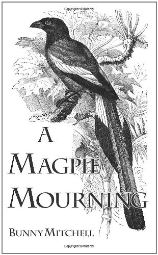 A Magpie Mourning by Bunny Mitchell