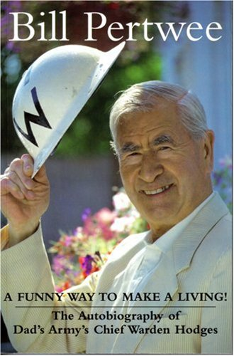 A Funny Way to Make a Living! By Bill Pertwee