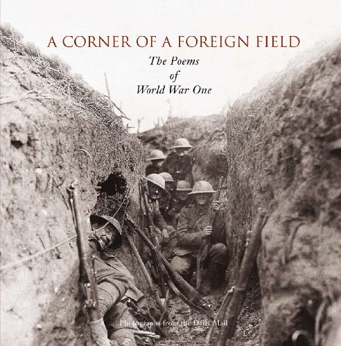 CORNER OF A FOREIGN FIELD: The Poems of World War One By Fiona Waters