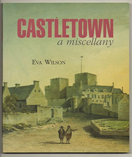 Castletown, a miscellany.
