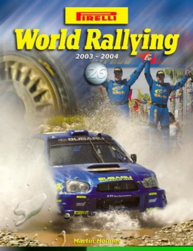 Pirelli World Rallying: 2003/2004: No. 26 by Martin Holmes