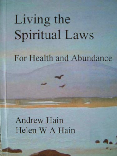 Living the Spiritual Laws By Andrew Hain