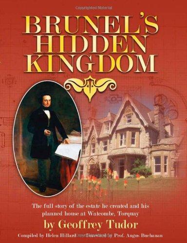 Brunel's Hidden Kingdom By Geoffrey Tudor