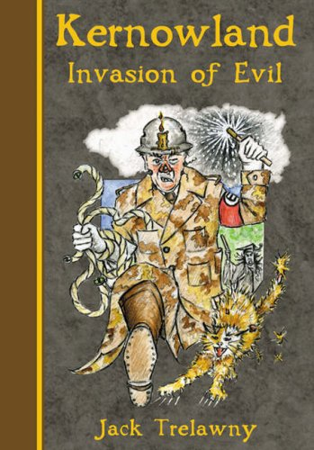Kernowland 3 Invasion of Evil by Jack Trelawny