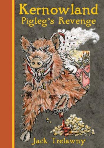 Kernowland 4 Pigleg's Revenge by Jack Trelawny
