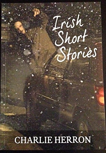 Irish Short Stories By Charlie Herron