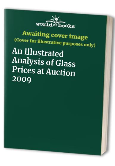 An Illustrated Analysis of Glass Prices at Auction By John Ainsley