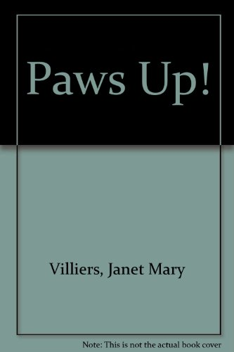 Paws Up! By Janet Mary Villiers