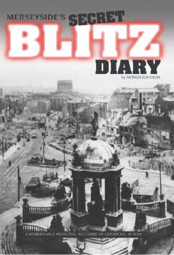 Merseyside's Secret Blitz Diary von Arthur Johnson
