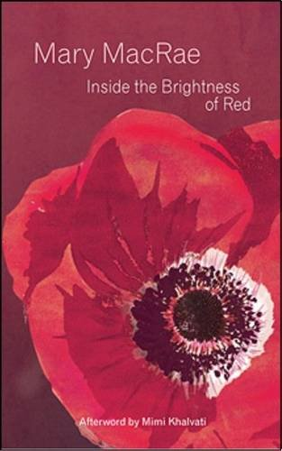 Inside the Brightness of Red By Mary MacRae