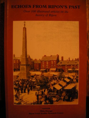 Echoes from Ripon's Past By Mike Young