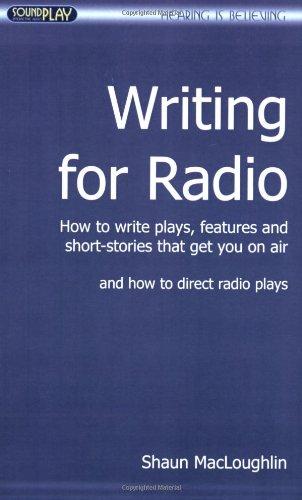 Writing for Radio By Shaun MacLoughlin