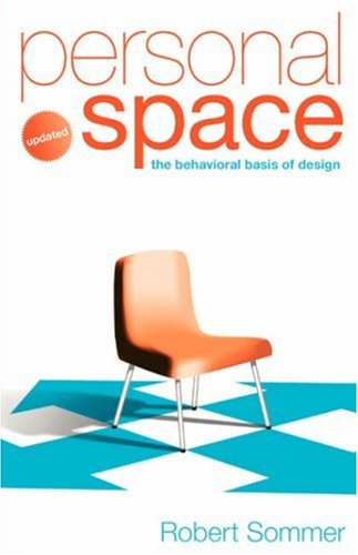 Personal Space; Updated, The Behavioral Basis of Design By Robert Sommer