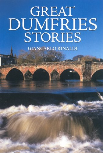 Great Dumfries Stories By Giancarlo Rinaldi