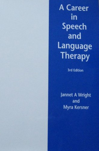 A Career in Speech and Language Therapy By Jannet A. Wright