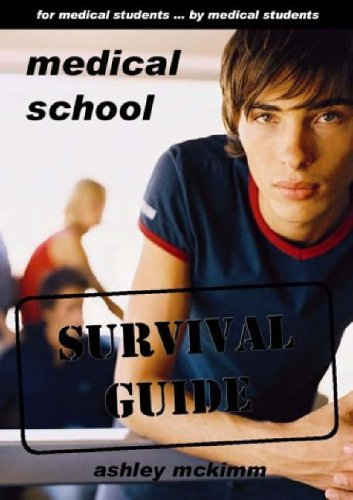Medical School Survival Guide By Ashley McKimm