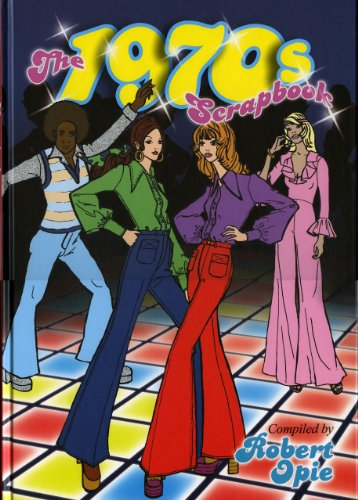 The 1970s Scrapbook by Robert Opie