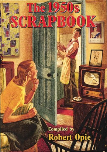 The 1950s Scrapbook (Scrapbook S.) By Robert Opie
