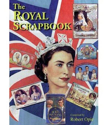 Royal Scrapbook By Robert Opie