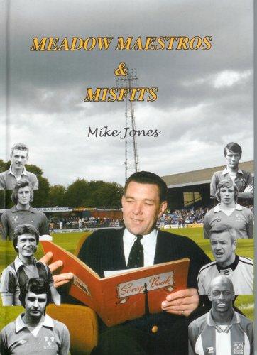 Meadow Maestros & Misfits By Mike Jones