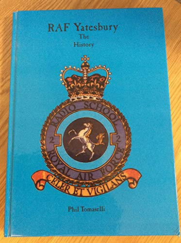 History of R.A.F. Yatesbury By Philip V. Tomaselli