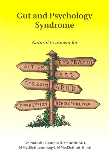 Gut and Psychology Syndrome By Dr Natasha Campbell-McBride, MD, MMedSci (Neurology), MMedSci (Nutrition)