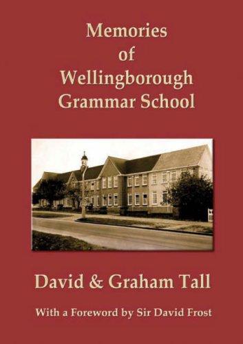 Memories of Wellingborough Grammar School By David Tall
