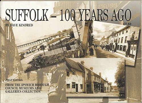 Suffolk - 100 Years Ago By David Kindred