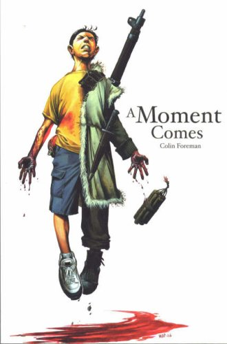 A Moment Comes By Colin Foreman