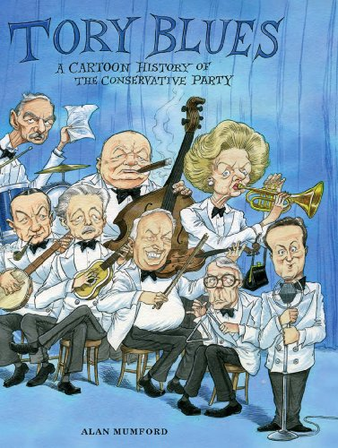 Tory Blues: a Cartoon History of the Conservative Party By Alan Mumford