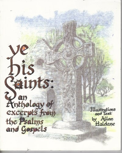 Ye His Saints By Allan J.H. Haldane
