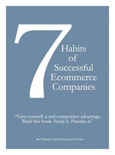 7 Habits of Successful Ecommerce Companies By Ravi Damani