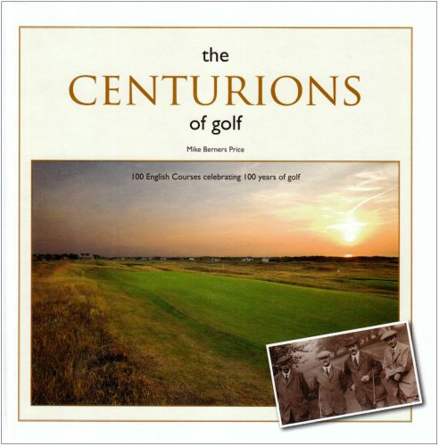 The Centurions of Golf By M Berners Price