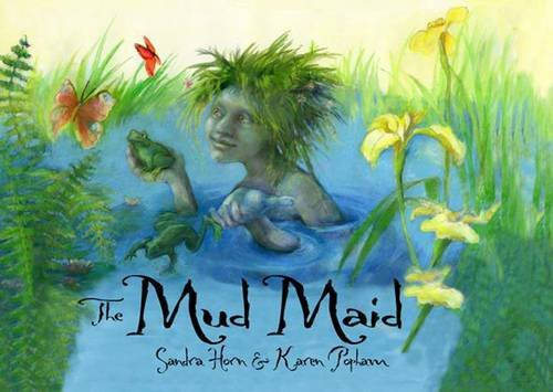 The Mud Maid: A Story of Heligan by Sandra Horn