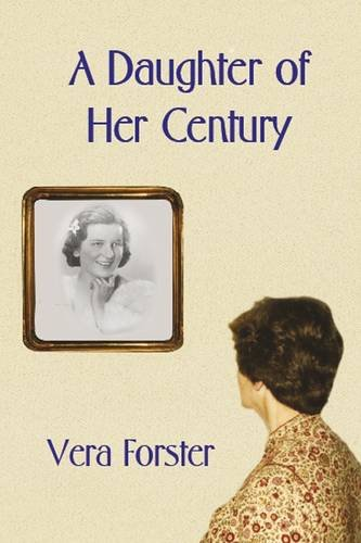 A Daughter of Her Century By Vera Forster