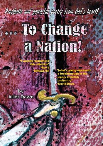 To Change a Nation By Juliet Dawn