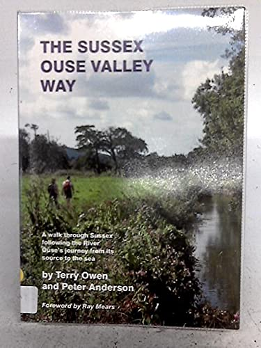 The Sussex Ouse Valley Way by Terry Owen
