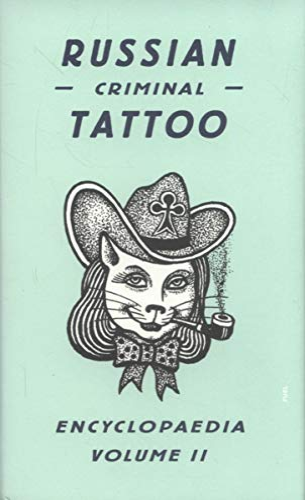 Russian Criminal Tattoo Encyclopaedia Volume II By Danzig Baldaev