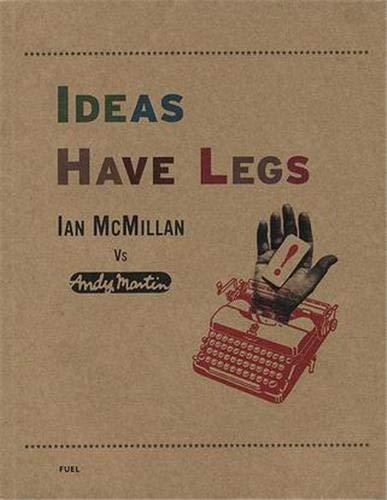 Ideas Have Legs: Ian McMillan Vs Andy Martin By Ian Mcmillan