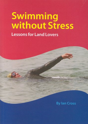 Swimming without Stress: Lessons for Land Lovers by Ian David Cross