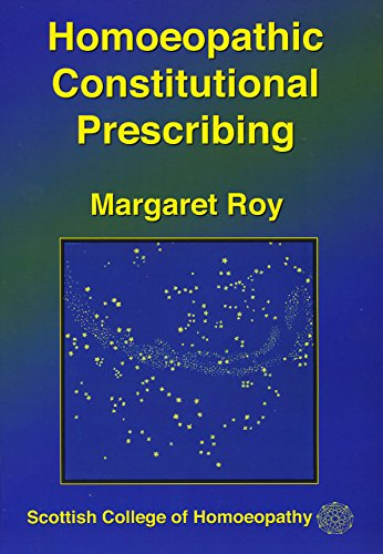 Homoeopathic Constitutional Prescribing By Margaret Roy