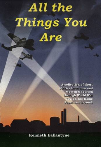 All the Things You are By Kenneth James Stuart Ballantyne