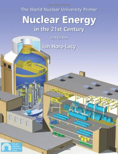 Nuclear Energy in the 21st Century By Ian Hore-Lacy