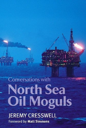 Conversations with North Sea Oil Moguls By Jeremy Creswell