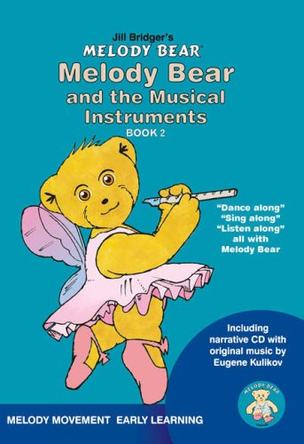 Melody Bear and the Musical Instruments By Jill K Bridger